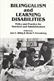 Bilingualism and Learning Disabilities : Policy and Practice for Teachers and Administrators, Jim Cummins, Alba Ambert, 0934598924