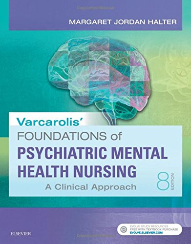 Varcarolis' Foundations of Psychiatric-Mental Health Nursing: A Clinical Approach, 8e