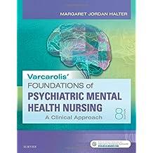 Varcarolis' Foundations of Psychiatric-Mental Health Nursing: A Clinical Approach