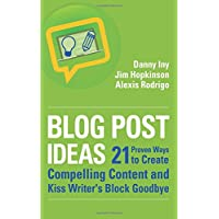 Blog Post Ideas: 21 Proven Ways to Create Compelling Content and Kiss Writer's Block Goodbye