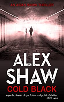 Cold Black (Aidan Snow SAS Thrillers Book 2) by [Shaw, Alex]