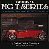 Original MG T Series: The Restorer's Guide to MG TA, TB, TC, TD and TF (Original Series)
