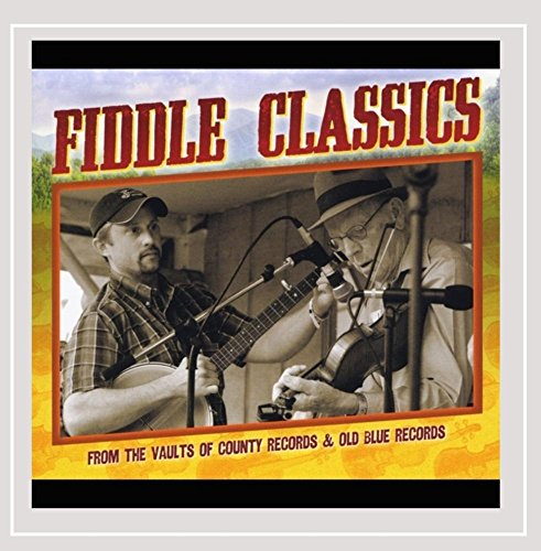 Fiddle Classics from the Vaults of County Records & Old Blue ()
