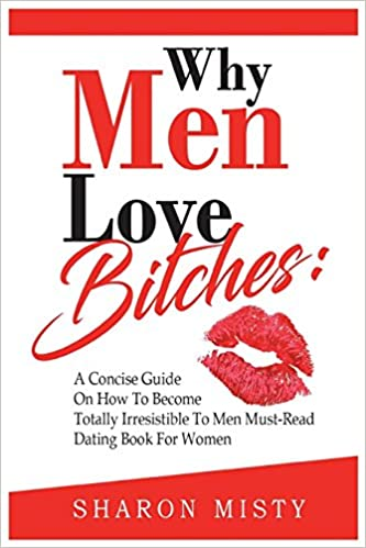 why do man love bitches