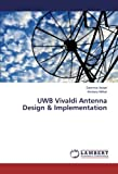 UWB Vivaldi Antenna Design & Implementation
