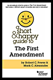 A Short and Happy Guide to the First Amendment (Short and Happy Series)