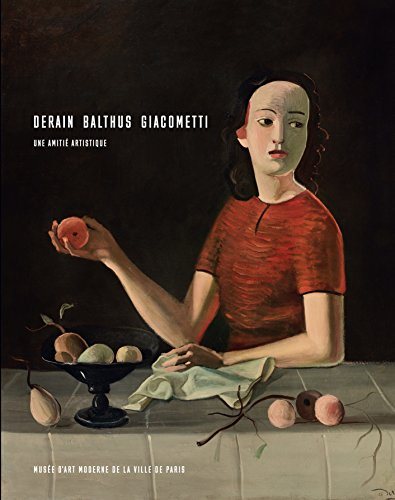 Derain, Balthus, Giacometti : Une amiti artistique