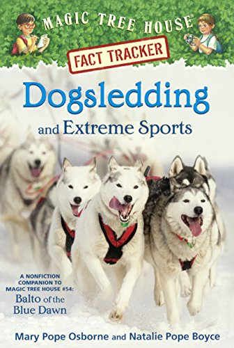 Dogsledding and Extreme Sports (Turtleback School & Library Binding Edition) (Magic Tree House Fact Tracker)