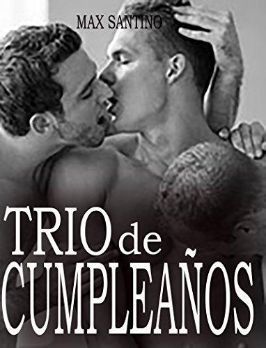 Trio de cumpleaños: (relato gay erotico) (Spanish Edition)