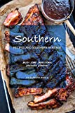Southern Recipes and Southern Heritage: Enjoy Some Traditional Southern Comfort