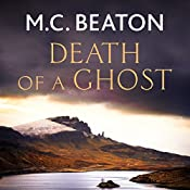 Hamish Macbeth: Death of a Ghost: Hamish Macbeth, Book 32 | M.C. Beaton