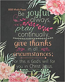 2020 Bible Verse Planner Bible Verses Weekly Daily Monthly Planner 2020 2020 Weekly Planner 8 X 10 Calendar Schedule Organizer Bible Verses Floral 2020 Weekly Planner 2020 Planner Series Bailey Celine W Planner