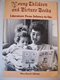 Young Children and Picture Books : Literature from Infancy to Six, Jalongo, Mary R., 093598917X