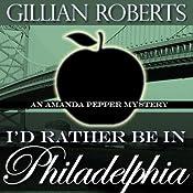 I'd Rather Be in Philadelphia | Gillian Roberts