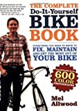The Complete Do-It-Yourself Bike Book, Mel Allwood, 1600940242
