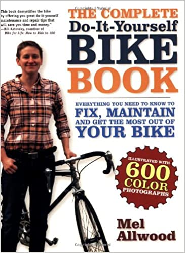 The complete do it yourself bike book everything you need to know the complete do it yourself bike book everything you need to know to fix maintain and get the most our of your bike mel allwood 9781600940248 solutioingenieria Image collections