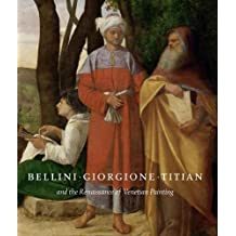 Bellini, Giorgione, Titian, and the Renaissance of Venetian Painting (National Gallery of Art, Washington) by David Alan Brown (2006-07-28)
