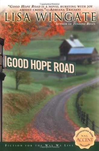 Book cover from Good Hope Road (Tending Roses Series, Book 2) by Lisa Wingate