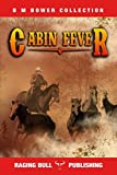 Cabin Fever (B M Bower Collection)