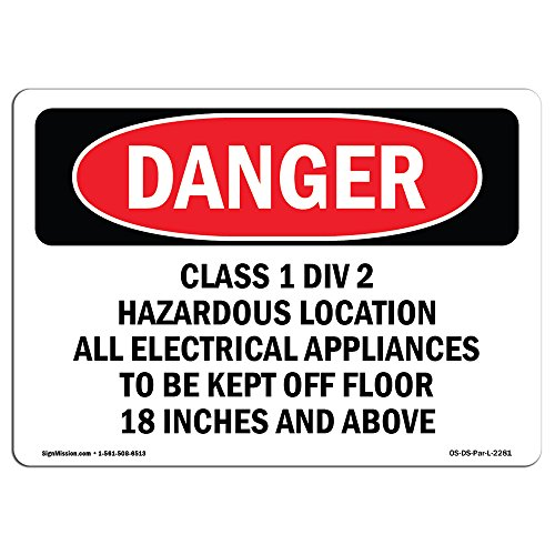 OSHA Danger Sign - Class 1 Div 2 Hazardous Location All Electrical | Choose from: Aluminum, Rigid Plastic Or Vinyl Label Decal | Protect Your Business, Construction Site, Shop Area ()