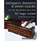 Ketogenic Desserts and Sweet Snacks: Mouth-watering, fat burning and energy boosting treats (Elizabeth Jane Cookbook)