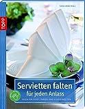 Servietten falten für jeden Anlass: Ideen für Stoff-, Papier- und Vliesservietten (kreativ.kompakt.)
