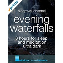 Evening Waterfalls, 8 hours for sleep and meditation ultra dark