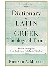 Dictionary Of Latin And Greek Theological Terms, 2Nd Ed.