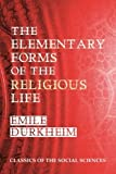The Elementary Forms of the Religious Life, Durkheim, Émile, 1610279263