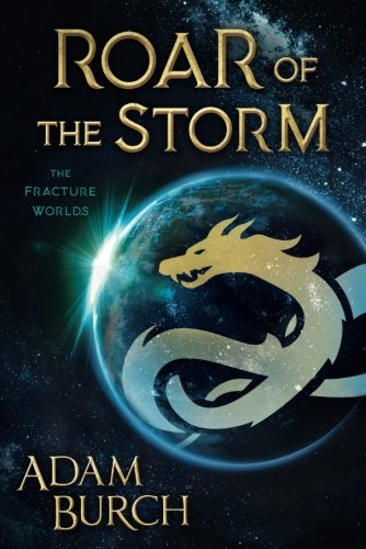 Roar of the Storm (The Fracture Worlds)