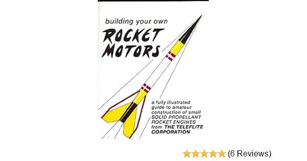Amazon com: Building Your Own Rocket Motors (9780930387006