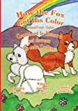 How the Fox Got His Color Bilingual French English, Adele Crouch, 1463798393
