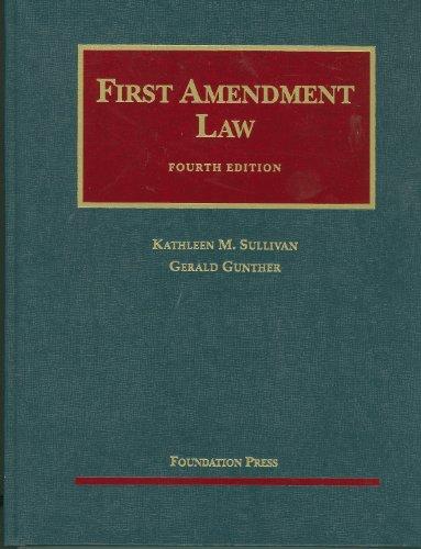 First Amendment Law, 4th (University Casebooks)...