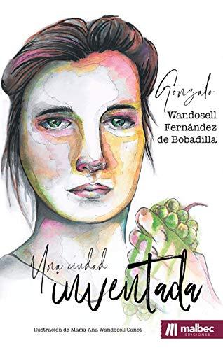 Una ciudad inventada: novela histórica en España del siglo XIX por Wandosell Fernández de Bobadilla, Gonzalo