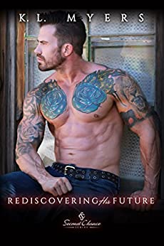 Rediscovering His Future (Second Chance Book 3) by [Myers, K.L.]