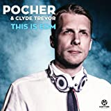 THIS IS EDM - POCHER & CLYDE T