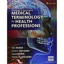 Student Workbook for Ehrlich/Schroeder/Ehrlich/Schroeder's Medical Terminology for Health Professions, 8th