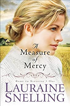 A Measure of Mercy (Home to Blessing Book #1) by [Snelling, Lauraine]