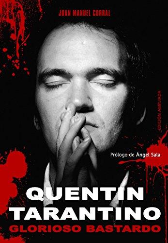 Descargar Libro Quentin Tarantino. Glorioso Bastardo Juan M. Corral