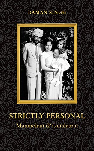 Strictly Personal: Manmohan and Gursharan