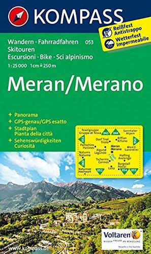 Meran / Merano 1 : 25 000 (KOMPASS-Wanderkarten, Band 53) Landkarte – Folded Map, 14. Juni 2017 KOMPASS-Karten GmbH 3850266575 Bozen Bolzano