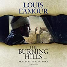 The Burning Hills: A Novel Audiobook by Louis L'Amour Narrated by Keith Szarabajka