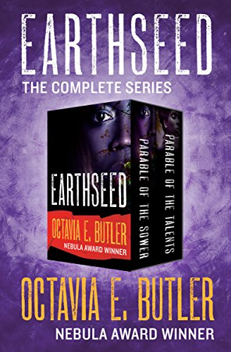 Earthseed: The Complete Series by [Butler, Octavia E.]