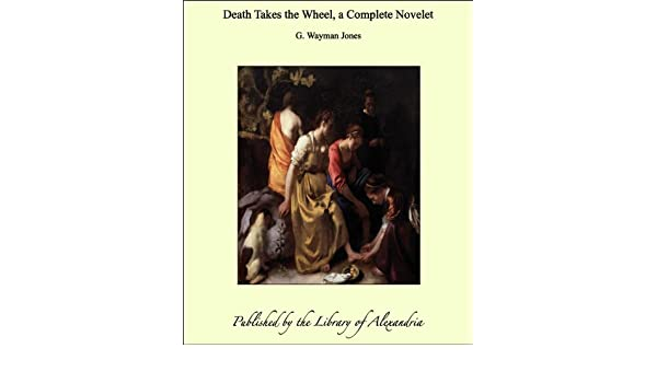 Death Takes the Wheel, a Complete Novelet
