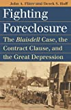 Fighting Foreclosure: The Blaisdell Case, the Contract Clause, and the Great Depression (Landmark Law Cases & American Society)