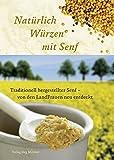 Natürlich Würzen mit Senf: Traditionell hergestellter Senf von den Landfrauen neu entdeckt