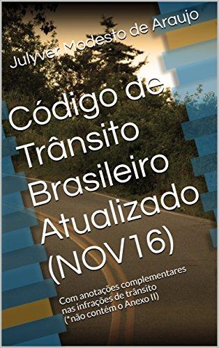 Código de Trânsito Brasileiro Atualizado (NOV16): Com anotações complementares nas infrações de trânsito (*não contém o Anexo II)