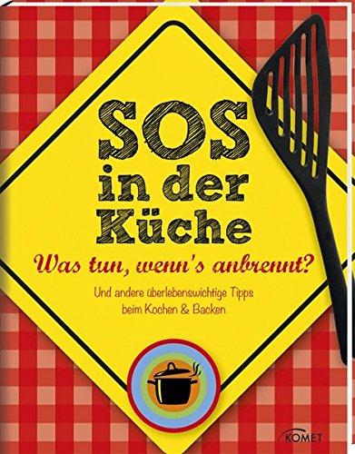 SOS in der Küche: Was tun, wenn's anbrennt? Und andere überlebenswichtige Tipps beim Kochen & Backen