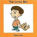 The Little Boy, Rohan Hall, 0972918779