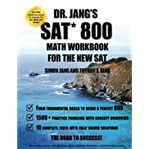 Dr. Jang SAT* 800 Math Workbook For The New SAT